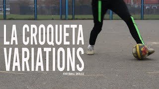 La Croqueta Variations   Football Skills