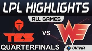 TES vs WE ALL GAMES Highlights Quarterfinals LPL Spring Playoffs 2020 TopEsports vs Team WE LPL High