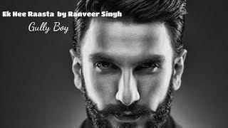 Ek Hee Raasta - Ranveer Singh