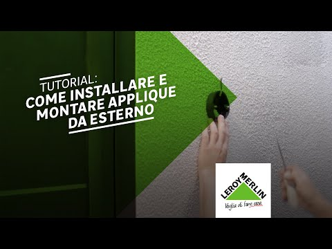 Come installare una applique da esterno - tutorial Leroy Merlin