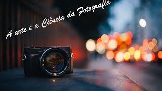 DOCUMENTÁRIO - A Arte E A  Ciência Da Fotografia