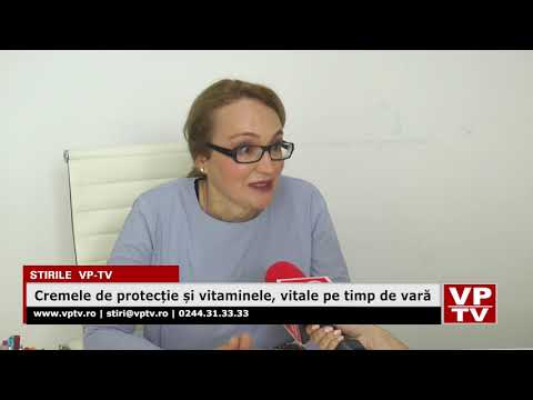 Cremele de protecție și vitaminele, vitale pe timp de vară