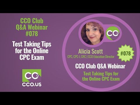 CCO Club Q&A Webinar #078 Test Taking Tips for the Online CPC ...
