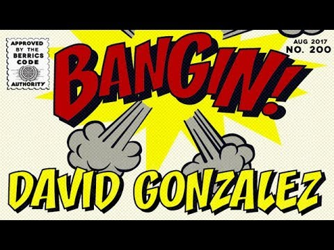 David Gonzalez - Bangin!