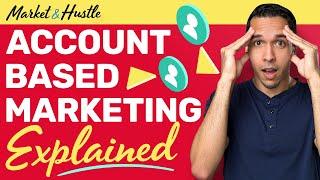 Account-Based Marketing (Explained)