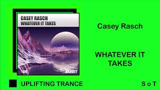 Casey Rasch - Whatever It Takes (Extended Mix) [VANDIT Records]