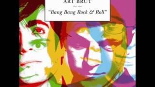Art Brut - Nag Nag Nag Nag [HQ]