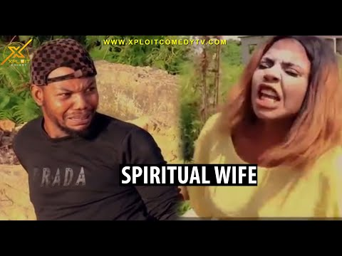 Xploit Comedy - casting out spiritual wives from men