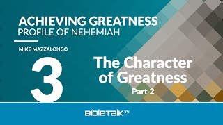 The Character of Greatness - Part 2