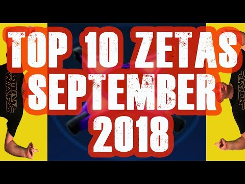 Top 10 Zeta's September 2018! — Star Wars Galaxy of Heroes Forums