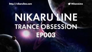 Nikaru Line - Trance Obsession EP003
