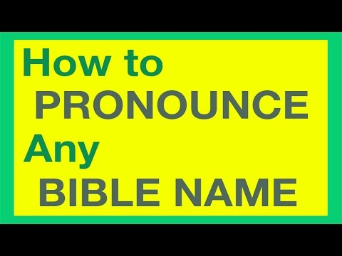 How To Pronounce Bible Names With Ease