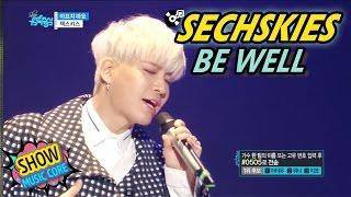 [Comeback Stage] SECHSKIES - BE WELL, 젝스키스 - 아프지 마요 Show Music core 20170429