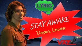 Dean Lewis   Stay Awake (Lyrics)