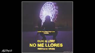 Duki X Leby   💔NO ME LLORES💔 (Remix) Descarga!