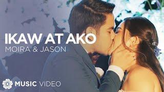 Ikaw at Ako - Moira & Jason (Music Video)