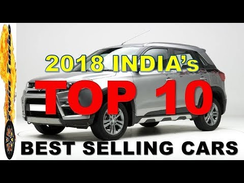 TOP 10 BEST SELLING CARS IN INDIA 2018  MOST POPULAR CARS IN INDIA 2018  BEST SELLINGS CARS IN INDIA