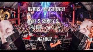 DVBBS vs Yves & Sidney Samson - Raveheart magic (BanneD & FireBulletz Mashup)