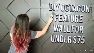 DIY PRETTY WALL OCTAGON FEATURE FOR UNDER $75 - Easy Feature Wall That Looks Harder Then It Is