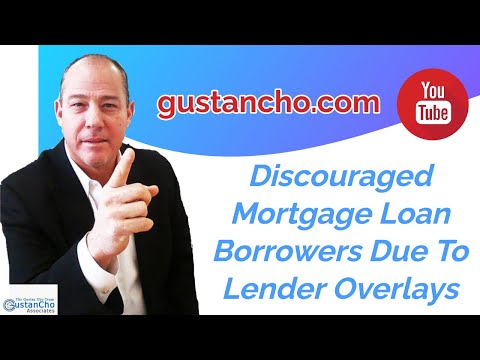 Discouraged Mortgage Loan Borrowers Due To Lender Overlays ...