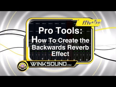 Pro Tools: How To Create the Backwards Reverb Effect | WinkSound