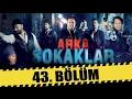 ARKA SOKAKLAR 43. BÖLÜM | SEZON FİNALİ