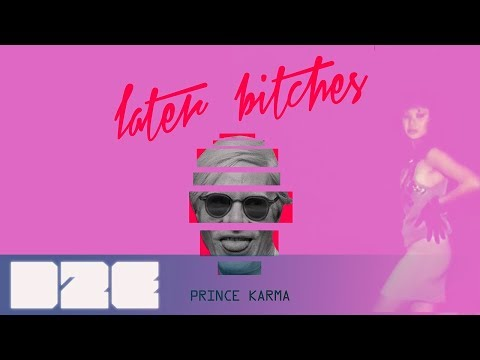 The Prince Karma  - Later B**ches (Stratus Lyric Video)