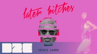 The Prince Karma - Later B**ches Stratus