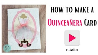 How to Make a QUINCEAÑERA birthday card | fifteen card