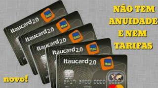 Cartão de Crédito ITAUCARD 2.0 SEM ANUIDADE E SEM TARIFAS. NOVO!