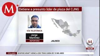 """Cae """"El Chofo"""" Jefe De Plaza Del Cártel Jalisco Nueva Generación"""