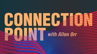 Connection Point – September 2021