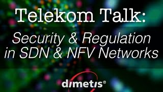Security & Regulation in SDN & NFV Networks