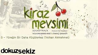 Yüreğin Bir Daha Küçülemez - Volkan Akmehmet (Cherry Season) (Kiraz Mevsimi Soundtrack)