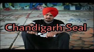 Chandigarh Seal(full Song) Sidhu Moosewala New Punjabi Song 2017