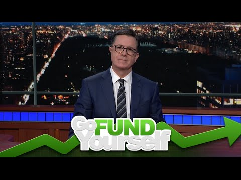 Stephen Colbert's 'Go Fund Yourself'
