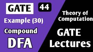 Theory of Computation DFA Example(30) | Compound DFA Example | TOC GATE Example