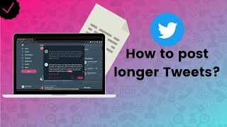 How to post longer Tweets than 280 characters? - Twitter Tips