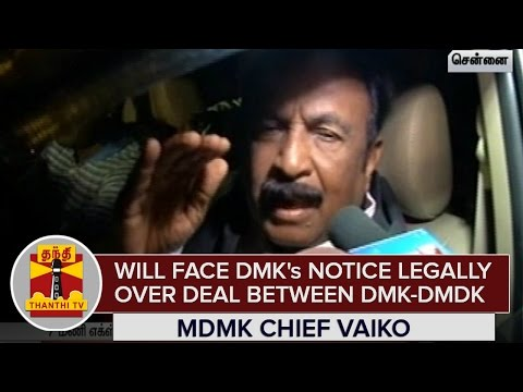 Will-face-DMKs-Notice-Legally-over-Deal-between-DMK-and-DMDK--Vaiko-MDMK-Chief--Thanthi-TV