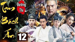 Phim Hay 2020 | Đường Thi Tam Bách Án - Tập 12 | Phim Bộ Kiếm Hiệp Trung Quốc Thuyết Minh