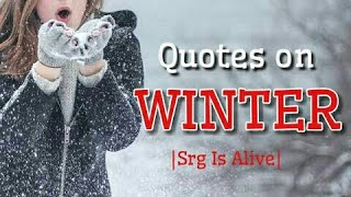 Quotes On Winter |Srg Is Alive|
