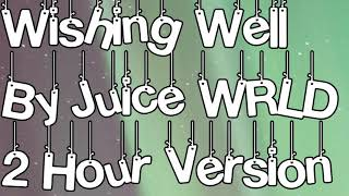 Wishing Well By Juice WRLD 2 Hour Version