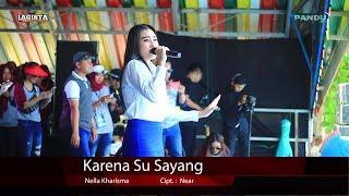 Karena Su Sayang - Nella Kharisma - Lagista Live Family Gathering Mandiri 2018