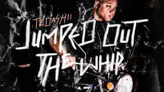 Tedashii   Jumped Out The Whip