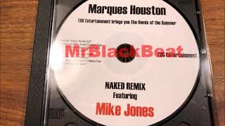 Marques Houston - Naked (Remix)(ft. Mike Jones & Dame Four)(2005)[PROMO-UNRELEASED]