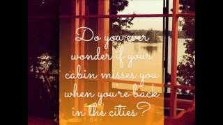 Ever Wonder if Your Cabin Misses You When You are Back in the Cities?