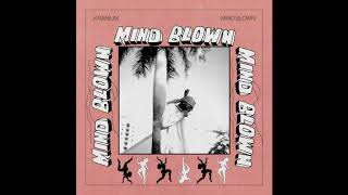 Kranium   Mind Blown (Official Audio)