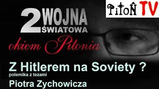 Z Hitlerem na Soviety ? polemika z tezami Piotra Zychowicza-Piton.TV