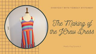 Everyday With TomKat Stitchery | The Making Of The JCrew Dress | Weekly Vlog 6