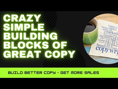 crazy simple building blocks of great copy | make affiliate marketing copy simple